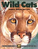 img - for Wild Cats: Cougars, Bobcats and Lynx (The Kids Can Press Wildlife Series) book / textbook / text book