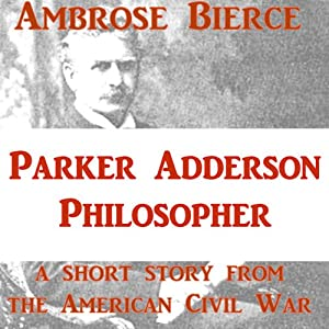 Parker Adderson, Philosopher | [Ambrose Bierce]