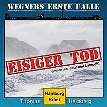 Eisiger Tod (Wegners erste Fälle 1) Hörbuch von Thomas Herzberg Gesprochen von: Joachim Lampeitl