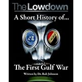 The Lowdown: A Short History of the First Gulf Warby Dr Robert Johnson