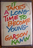 img - for It Takes a Long Time to Become Young: An Entertainment in the Form of a Declaration of War on the Mindless Youth Cult That Has Our Time in Its Grip . book / textbook / text book