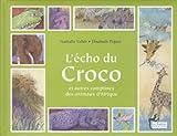 echange, troc Nathalie Vallée - L'écho du croco : Et autres comptines des animaux d'Afrique