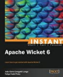 Instant Apache Wicket 6