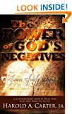 The Power of God's Negatives: A Contemporary Look At What God Does Not Want Us To Do