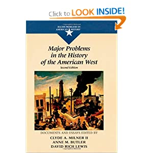 Major Problems in the History of the American West (Major Problems in American History) by Clyde A. Milner II, Anne M. Butler and David Rich Lewis