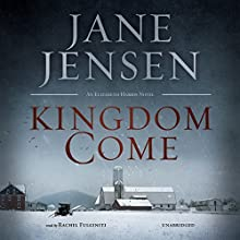 Kingdom Come: The Elizabeth Harris Series 1 Audiobook by Jane Jensen Narrated by Rachel Fulginiti