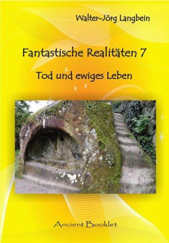 fantastische-realitaten-7-tod-und-ewiges-leben-german-edition