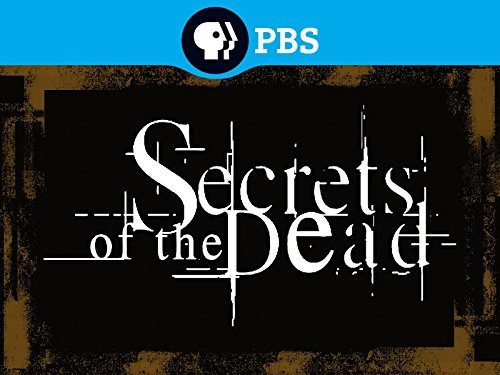 Secrets of the Dead Volume 3