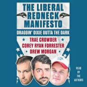 The Liberal Redneck Manifesto: Draggin' Dixie Outta the Dark | [Trae Crowder, Drew Morgan, Corey Ryan Forrester]