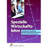 Spezielle Wirtschaftslehre. Kaufmann/Kauffrau fr Brokommunikation. Lehr-/Fachbuchvon &#34;Waltraud Lassek&#34;