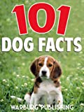 101 Interesting Dog Facts: Know Everything