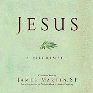 Jesus: A Pilgrimage | [James Martin]