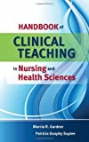 img - for Handbook of Clinical Teaching in Nursing and Health Sciences [Spiral-bound] [2009] (Author) Marcia Gardner, Patricia Dunphy Suplee book / textbook / text book