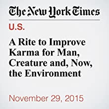 A Rite to Improve Karma for Man, Creature and, Now, the Environment (       UNABRIDGED) by Corey Kilgannon Narrated by Kristi Burns