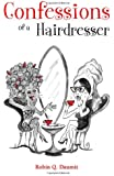 Confessions of a Hairdresser: Gossip, Gossip, and More Gossip!