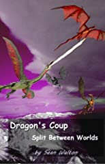Dragons' Coup (Split between Worlds)