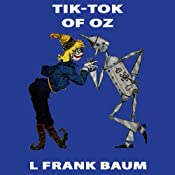 Tik-Tok of Oz: Wizard of Oz, Book 8, Special Annotated Edition | L Frank Baum