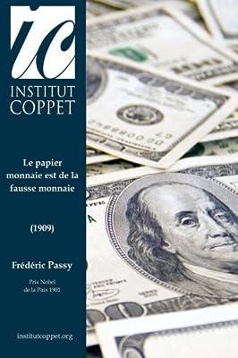 Le papier monnaie est de la fausse monnaie par Frederic Passy
