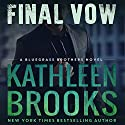 Final Vow: Bluegrass Brothers, Book 7 Hörbuch von Kathleen Brooks Gesprochen von: Eric G. Dove