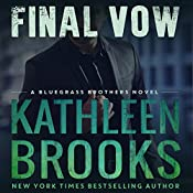 Final Vow: Bluegrass Brothers, Book 7 | Kathleen Brooks