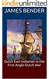 Dutch East Indiamen in the First Anglo-Dutch War