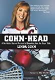 Cohn-Head: A No-Holds-Barred Account of Breaking Into the Boys Club