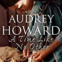 A Time Like No Other Audiobook by Audrey Howard Narrated by Carole Boyd