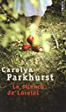 Le silence de Lorelei (French Edition) (2757800957) by Carolyn Parkhurst