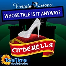 Cinderella: Whose Tale Is It Anyway? (       UNABRIDGED) by Vicky Parsons Narrated by Vicky Parsons