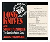 Long Knives and Short Memories: Spandau Prison Story (0285626884) by Fishman, Jack