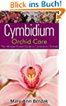 Cymbidium Orchid Care: The Ultimate P...