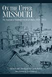 On the Upper Missouri: The Journal of Rudolph Friederich Kurz, 1851-1852 (0806136553) by Rudolph Friederich Kurz