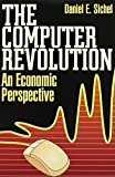 img - for The Computer Revolution: An Economic Perspective by Sichel, Daniel E. (1997) Paperback book / textbook / text book