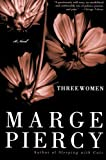 Three Women: A Novel (0060937025) by Piercy, Marge
