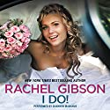 I Do! (       UNABRIDGED) by Rachel Gibson Narrated by Shannon McManus