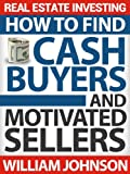 img - for Real Estate Investing: How to Find Cash Buyers and Motivated Sellers book / textbook / text book