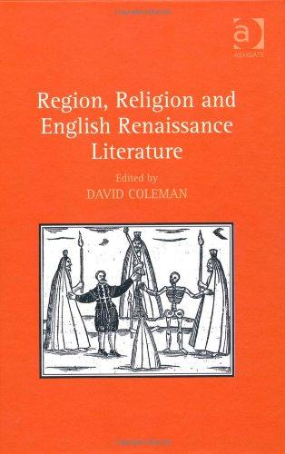 Region, Religion and English Renaissance Literature