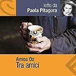 Tra amici | Amos Oz