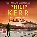 False Nine Audiobook by Philip Kerr Narrated by Andrew Wincott