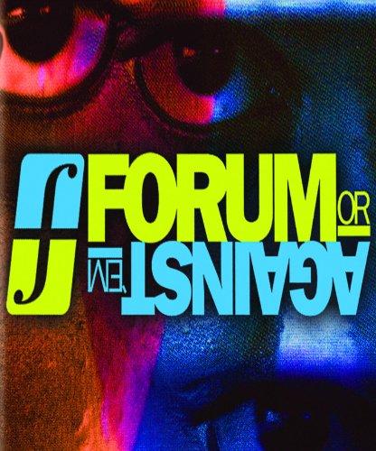 Forum or Against Em