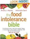 The Food Intolerance Bible: A Nutritionist's Plan to Beat Food Cravings, Fatigue, Mood Swings, Bloating, Headaches, IBS and Deal with Food Allergies