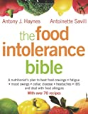 img - for The Food Intolerance Bible: A Nutritionist's Plan to Beat Food Cravings, Fatigue, Mood Swings, Bloating, Headaches, IBS and Deal with Food Allergies book / textbook / text book