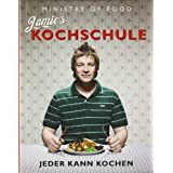 """Jamies Kochschule. Jeder kann kochenvon """"Jamie Oliver"""""""