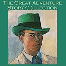 The Great Adventure Story Collection: 40 Action Packed Tales of Adventure and Intrigue (       UNABRIDGED) by P. C. Wren, William Le Queux, Arthur Conan Doyle, J. S. Fletcher, G. K. Chesterton, Edgar Wallace, W. F. Harvey Narrated by Cathy Dobson
