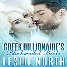 Greek Billionaire's Blackmailed Bride: The Rosso Family Series Book 1 (       UNABRIDGED) by Leslie North Narrated by Jennifer Knighton