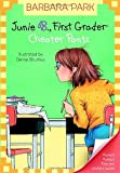 Junie B., First Grader: Cheater Pants (Junie B. Jones, No. 21)