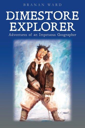 Dimestore Explorer:: Adventures of an Impetuous Geographer PDF