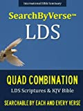 SearchByVerseTM LDS QUAD COMBINATION (NEW EDITION CHURCH APPROVED QUADRUPLE COMBINATION): Fully Searchable By Book, Chapter and Verse! FIRST FULLY SEARCHABLE ... Bible | Search By Verse Bible Book 12)