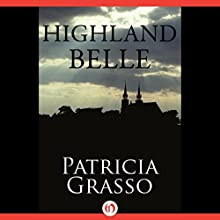 Highland Belle (       UNABRIDGED) by Patricia Grasso Narrated by Ruth Urquhart