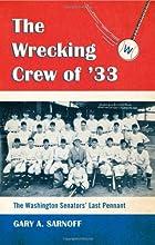 The Wrecking Crew of 3933 The Washington Senators39 Last Pennant